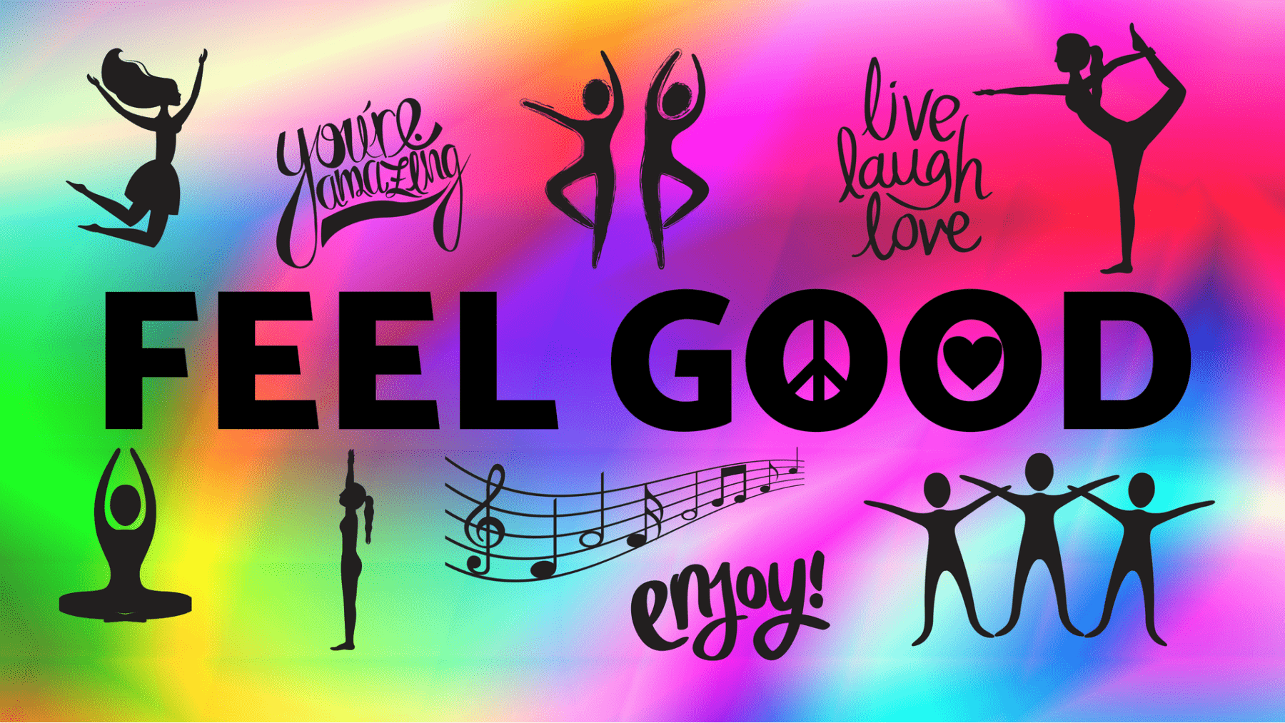 What makes you feel good?